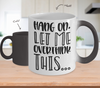 Image of Color Changing Mug Funny Mug Inspirational Quotes Novelty Gifts Hang On Let Me Overthink This