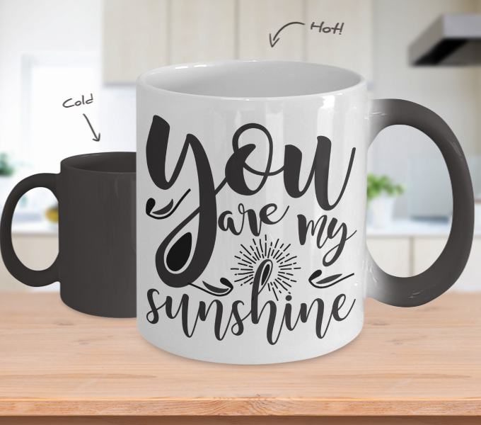 Color Changing Mug You Are My Sunshine