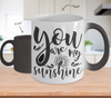 Image of Color Changing Mug You Are My Sunshine