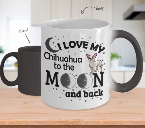 Color Changing Mug Dog Theme I Love My Chihuahua To The Moon And Back