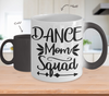 Image of Color Changing Mug Funny Mug Inspirational Quotes Novelty Gifts Dance Mom Squad