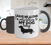 Image of Color Changing Mug Dog Theme Leave Me Alone I'm Talking To My Dog Only