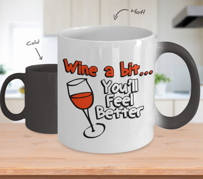 Color Changing Mug Drinking Theme Wine A Bit You'll Feel Better
