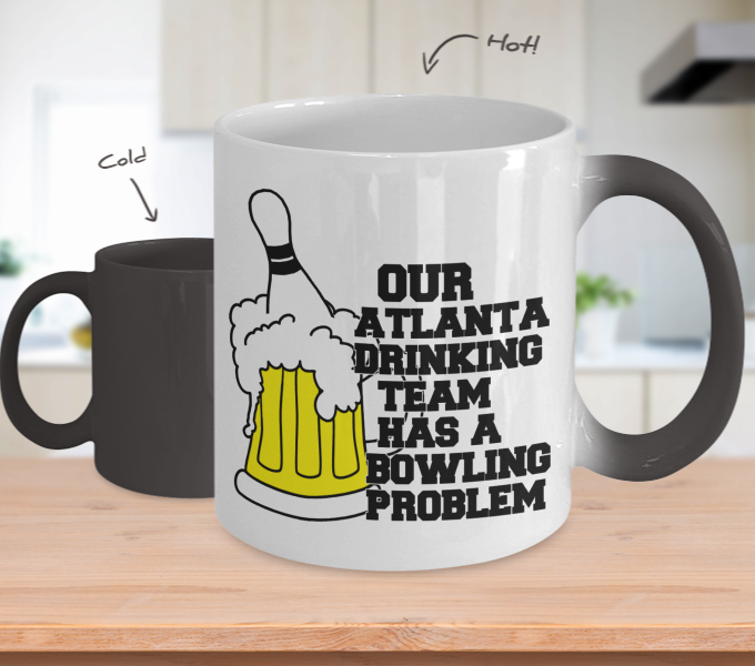 Color Changing Mug Drinking Theme Our Atlanta Drinking Team Has A Bowling Problem