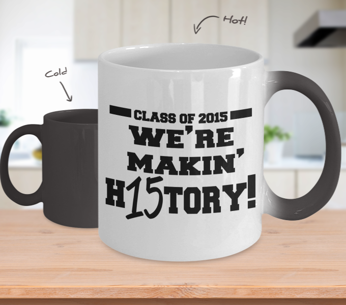 Color Changing Mug Random Theme Class Of 2005 We're Makin H15tory