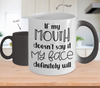 Image of Color Changing Mug Funny Mug Inspirational Quotes Novelty Gifts If Mouth Doesn't Say It My Face Definitely Will