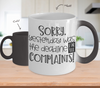 Image of Color Changing Mug Funny Mug Inspirational Quotes Novelty Gifts Sorry Yesterday Was The Deadline For All Complaints