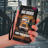Custom Phone Wallet Available For All Phone Models Be Nice To The Bus Driver Phone   Wallet - STUDIO 11 COUTURE