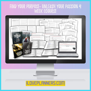 COURSE: Find Your Purpose- Unleash Your Passion 4 Week Ecourse. Comes with digital planner and journal