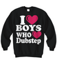 Image of Women and Men Tee Shirt T-Shirt Hoodie Sweatshirt I Love Boys Who Dubstep