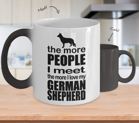 Color Changing Mug Dog Theme The More People I Meet The More I Love My German Sheperd