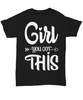 Image of Women and Men Tee Shirt T-Shirt Hoodie Sweatshirt Girl You Got This