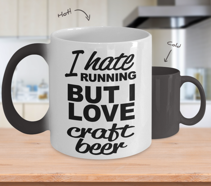 Color Changing Mug Drinking Theme I Hate Running But I Love Craft Beer