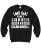 Image of Women and Men Tee Shirt T-Shirt Hoodie Sweatshirt This Girl Loves Cold Beer And Chicago Football