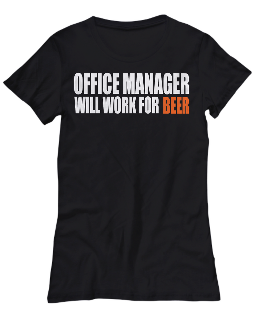 Women and Men Tee Shirt T-Shirt Hoodie Sweatshirt Office Manager Will Work For Beer