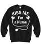 Image of Women and Men Tee Shirt T-Shirt Hoodie Sweatshirt Kiss Me I'm A Nurse