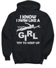 Image of Women and Men Tee Shirt T-Shirt Hoodie Sweatshirt I Know I Swim Like A Girl Try To Keep Up