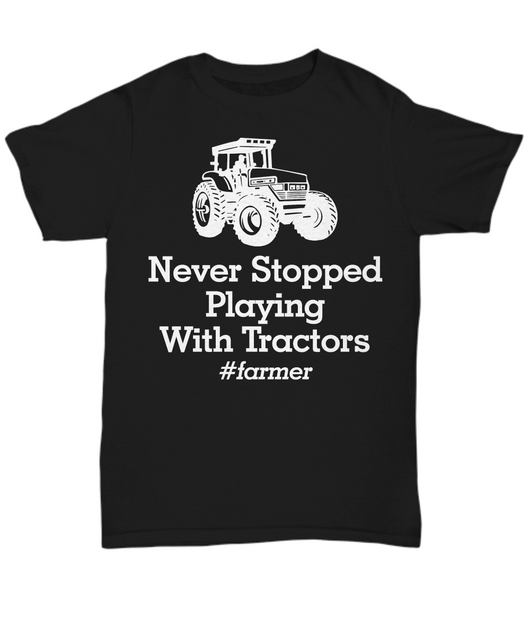 Women and Men Tee Shirt T-Shirt Hoodie Sweatshirt Never Stopped Playing With Tractors
