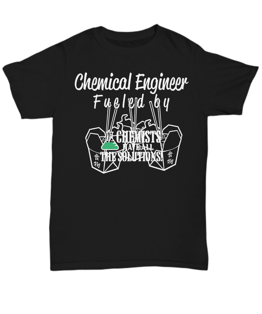 Women and Men Tee Shirt T-Shirt Hoodie Sweatshirt Chemical Engineer Fueled By Noodles