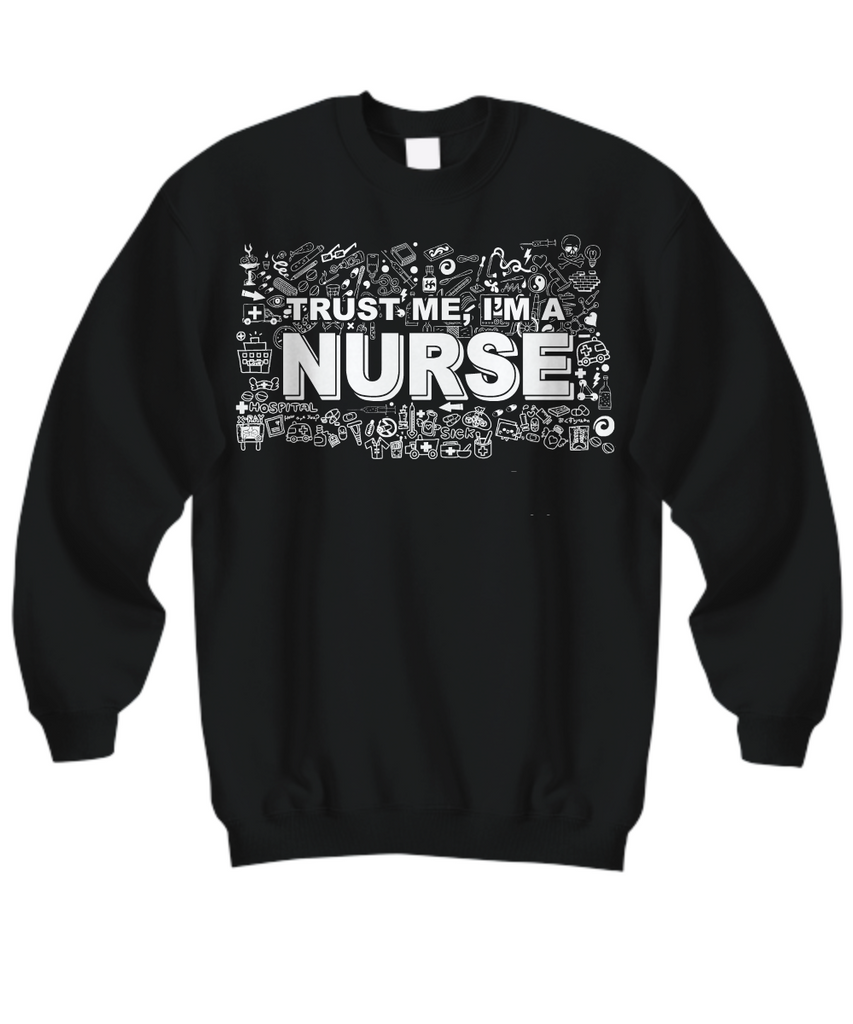 Women and Men Tee Shirt T-Shirt Hoodie Sweatshirt Trust Me I'm A Nurse