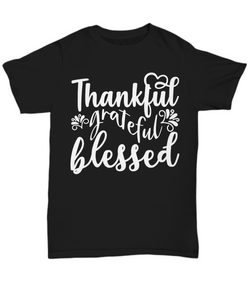 Women and Men Tee Shirt T-Shirt Hoodie Sweatshirt Thankful Grateful Blessed