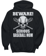 Women and Men Tee Shirt T-Shirt Hoodie Sweatshirt Beware Serious Baseball Mom