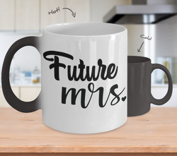 Color Changing Mug Funny Mug Inspirational Quotes Novelty Gifts Future Mrs.