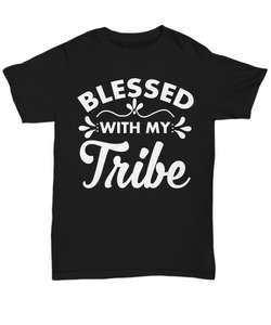 Women and Men Tee Shirt T-Shirt Hoodie Sweatshirt Blessed With My Tribe