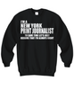 Image of Women and Men Tee Shirt T-Shirt Hoodie Sweatshirt I'm A New York Print Journalist To Save Time Let's Just Assume That I'm Always Right