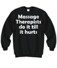 Image of Women and Men Tee Shirt T-Shirt Hoodie Sweatshirt Massage Therapist Do It Till It Hurts