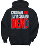 Image of Women and Men Tee Shirt T-Shirt Hoodie Sweatshirt Cardinal RED Til I'm Cold And Dead