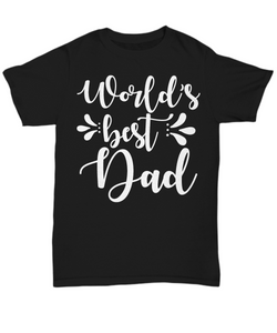 Women and Men Tee Shirt T-Shirt Hoodie Sweatshirt Worlds Best Dad