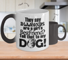 Image of Color Changing Mug Dog Theme They Say Diamonds Are A Girl's Best Freind? Tell That To My Dog