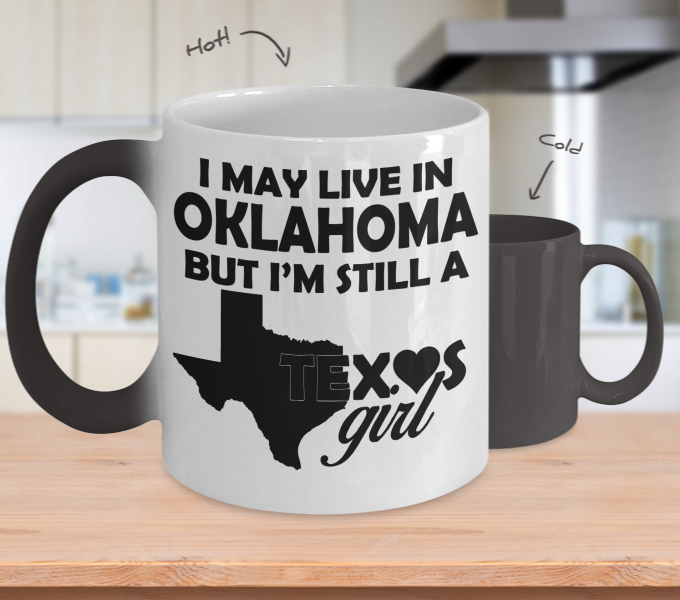 Color Changing Mug Love Where You Live Theme I May Live In Oklahoma But I'm Still A Texas Girl