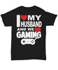Image of Women and Men Tee Shirt T-Shirt Hoodie Sweatshirt I Love My Husband And We Love Gaming