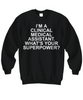 Image of Women and Men Tee Shirt T-Shirt Hoodie Sweatshirt I'm A Clinical Medical Assistant. What's Your Superpower?