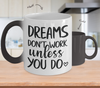 Image of Color Changing Mug Funny Mug Inspirational Quotes Novelty Gifts Dreams Don't Work Unless You Do