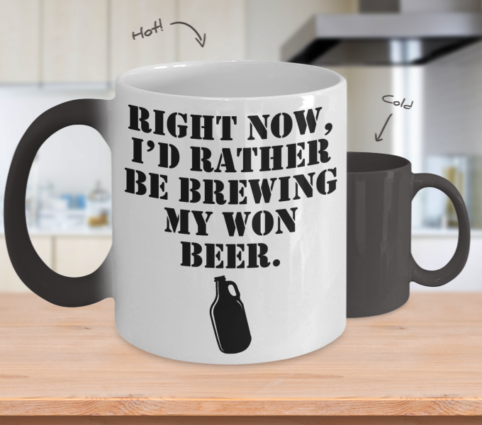 Color Changing Mug Drinking Theme Right Now I'd Rather Be Brewing My Won Beer