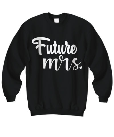 Women and Men Tee Shirt T-Shirt Hoodie Sweatshirt Future Mrs.
