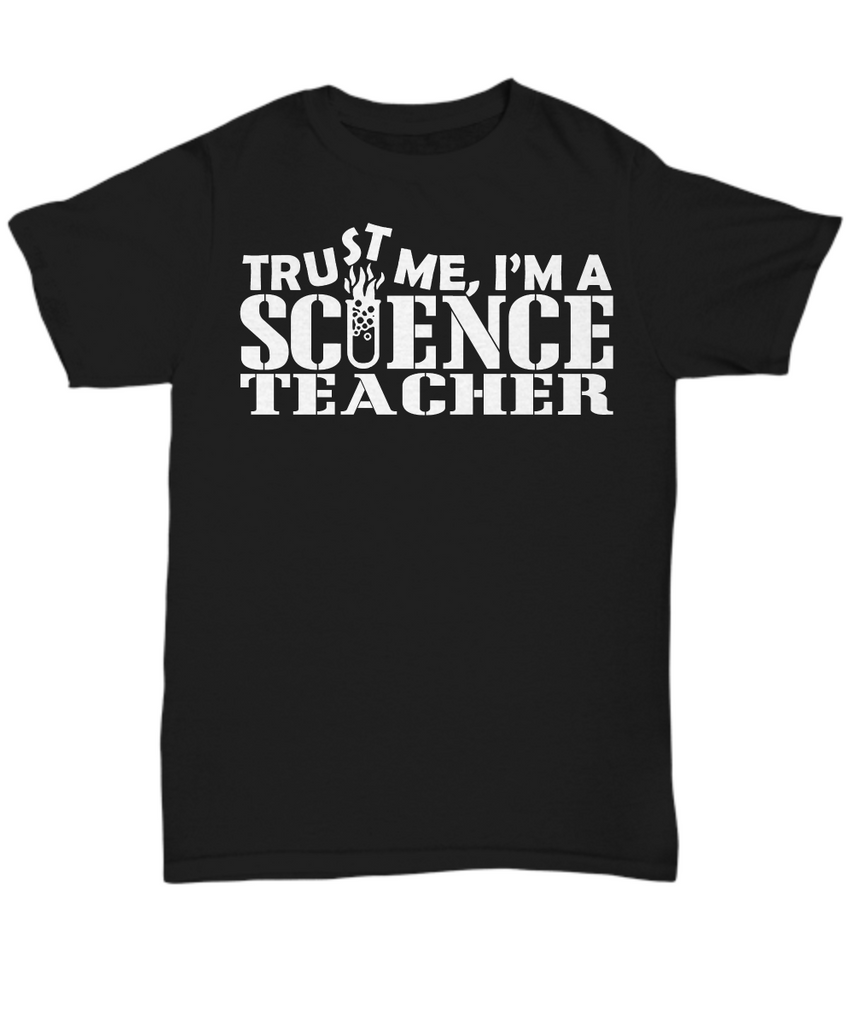 Women and Men Tee Shirt T-Shirt Hoodie Sweatshirt Trust Me I'm A Science Teacher