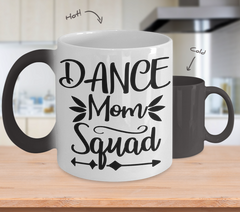 Color Changing Mug Funny Mug Inspirational Quotes Novelty Gifts Dance Mom Squad