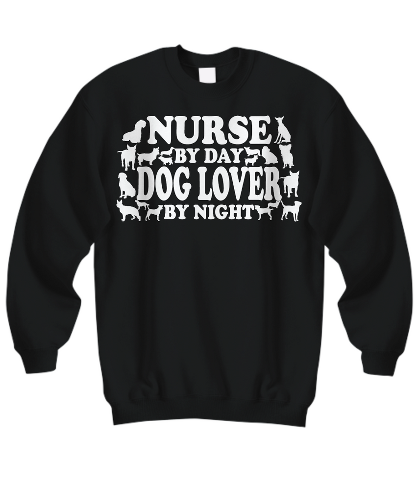 Women and Men Tee Shirt T-Shirt Hoodie Sweatshirt Nurse By Day Dog Lover By Night