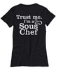 Image of Women and Men Tee Shirt T-Shirt Hoodie Sweatshirt Trust Me I'm A Sous Chef