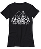 Image of Women and Men Tee Shirt T-Shirt Hoodie Sweatshirt Alaska Camping Is In Tents
