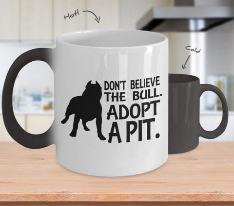 Color Changing Mug Dog Theme Don't Believe The Bull. Adopt A Pit