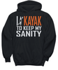 Image of Women and Men Tee Shirt T-Shirt Hoodie Sweatshirt I Kayak To Keep My Sanity