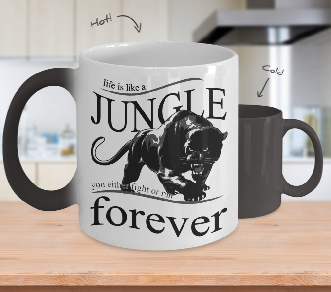 Color Changing Mug Animals Life Is Like A Jungle You Either Fight Or Run