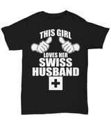Women and Men Tee Shirt T-Shirt Hoodie Sweatshirt This Girl Loves Her Swiss Husband