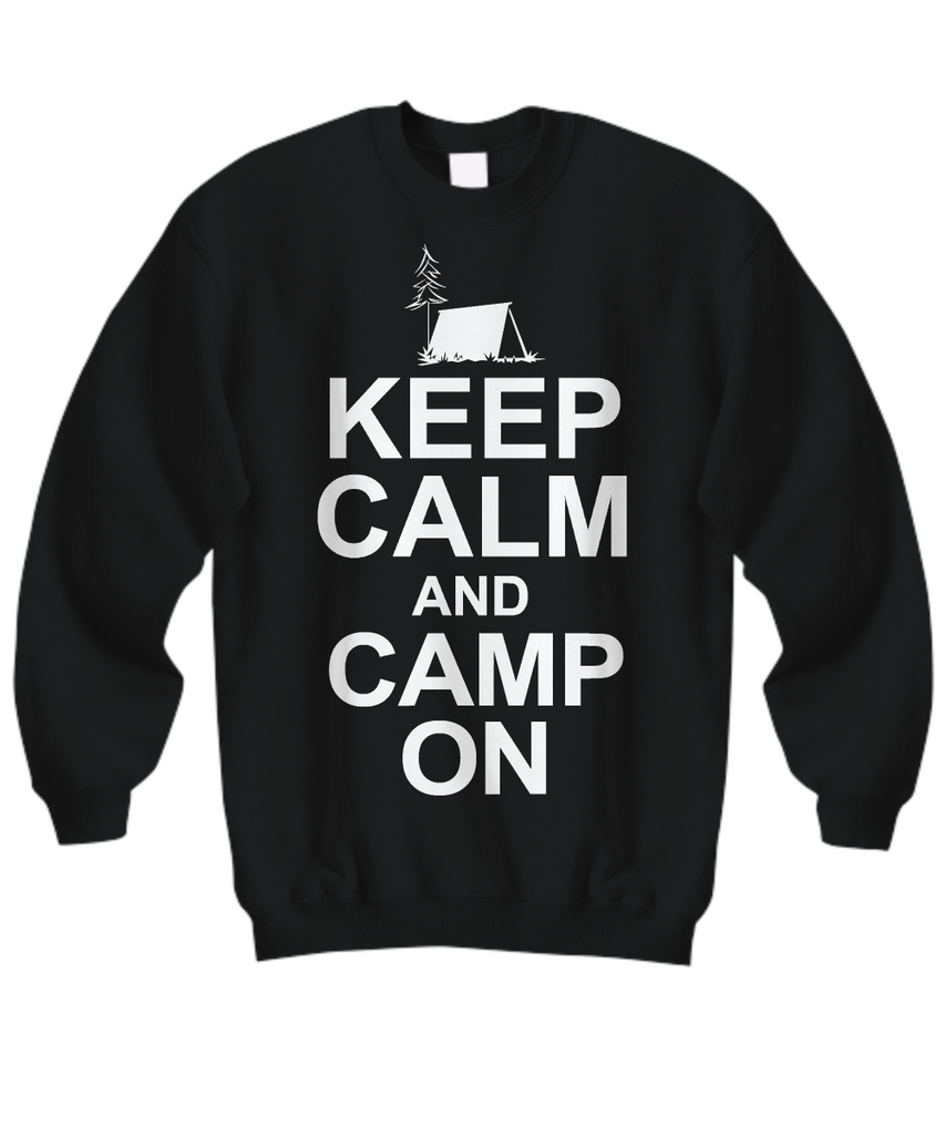 Women and Men Tee Shirt T-Shirt Hoodie Sweatshirt Keep Calm And Camp On