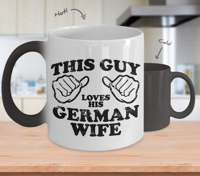 Color Changing Mug Men Theme This Guy Loves His German Wife